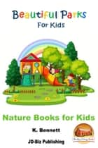 Beautiful Parks For Kids ebook by K. Bennett