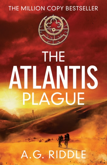 The Atlantis Plague ebook by A.G. Riddle