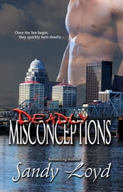 Deadly Misconceptions ebook by Sandy Loyd