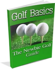 Golf Basics ebook by Anonymous