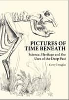 Pictures of Time Beneath ebook by Kirsty Douglas
