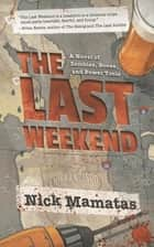 The Last Weekend ebook by Nick Mamatas