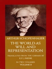 The World as Will and Representation, Vol. 2 ebook by Arthur Schopenhauer