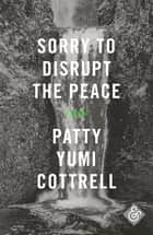 Sorry to Disrupt the Peace ebook by