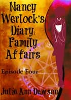 Nancy Werlock's Diary: Family Affairs ebook by Julie Ann Dawson