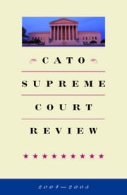 Cato Supreme Court Review, 2004-2005 ebook by Moller, Mark K.