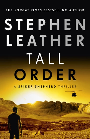 Tall Order - The 15th Spider Shepherd Thriller ebook by Stephen Leather