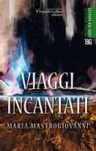 Viaggi incantati ebook by Maria Mastrogiovanni