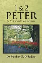 1 & 2 Peter ebook by Dr.  Matthew N. O. Sadiku