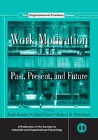 Work Motivation ebook by Ruth Kanfer,Gilad Chen,Robert D. Pritchard