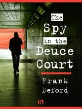 The Spy in the Deuce Court ebook by Frank Deford