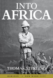 Into Africa ebook by Thomas Sterling