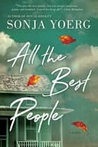 All the Best People ebook by Sonja Yoerg