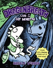 Dragonbreath #4 - Lair of the Bat Monster ebook by Ursula Vernon