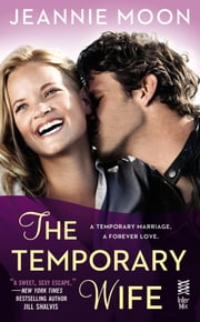 The Temporary Wife - A Forever Love Story (InterMix) ebook by Jeannie Moon