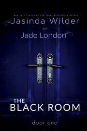 The Black Room: Door One ebook by Jasinda Wilder,Jade London