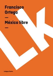México libre ebook by Kobo.Web.Store.Products.Fields.ContributorFieldViewModel