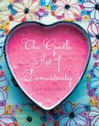 The Gentle Art of Domesticity ebook by Jane Brocket