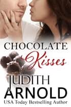 Chocolate Kisses (novella) ebook by Judith Arnold
