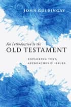 An Introduction to the Old Testament ebook by John Goldingay