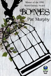 Bones ebook by Pat Murphy