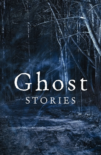 Ghost Stories: The best of The Daily Telegraph's ghost story competition ebook by Various