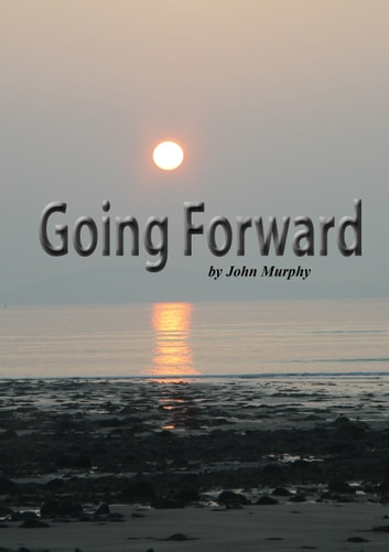Going Forward ebook by John Murphy