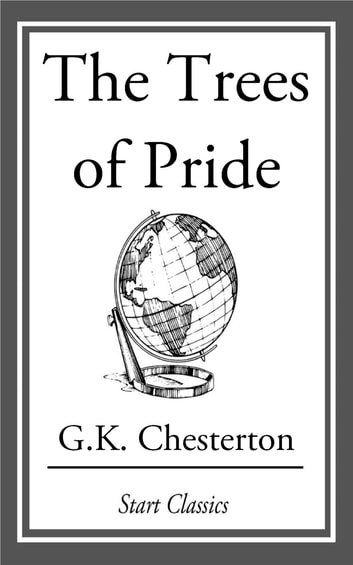 The Trees of Pride ebook by G. K. Chesterton