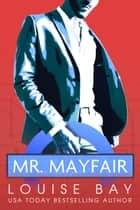 Mr. Mayfair ebook by Louise Bay