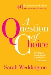 A Question of Choice - Roe v. Wade 40th Anniversary Edition ebook by Sarah Weddington