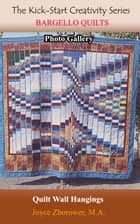 Bargello Quilts Photo Gallery -- Updated - Crafts Series, #5 ebook by Joyce Zborower, M.A.