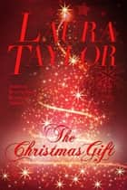 THE CHRISTMAS GIFT ebook by Laura Taylor