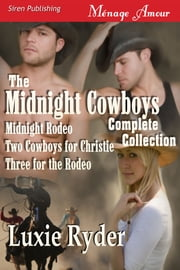 The Midnight Cowboys Complete Collection ebook by Luxie Ryder