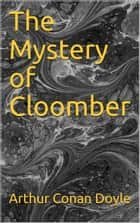 The Mystery of Cloomber ebook by Arthur Conan Doyle