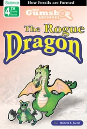 The Gumshoe Archives, The Rogue Dragon ebook by Robert E. Jacob