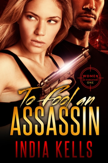To Fool an Assassin ebook by India Kells