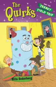 The Quirks and the Freaky Field Trip ebook by Erin Soderberg