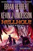 Hellhole Inferno ebook by Brian Herbert, Kevin J. Anderson