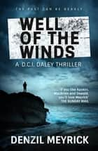 Well of the Winds ebook by A DCI Daley Thriller