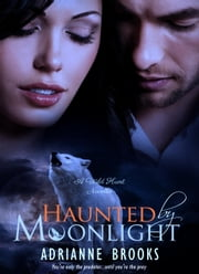 Haunted By Moonlight - Wild Hunt, #2 ebook by Adrianne Brooks