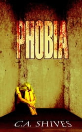 Phobia ebook by C.A. Shives