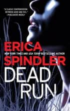 Dead Run ebook by Erica Spindler