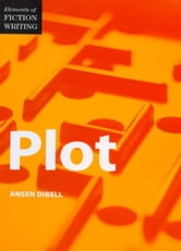 Elements of Writing Fiction - Plot ebook by Ansen Dibell