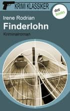 Krimi-Klassiker - Band 4: Finderlohn - Krimi Klassiker - Band 4 ebook by Irene Rodrian