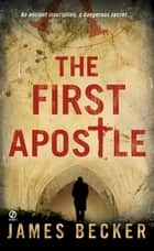 The First Apostle ebook by James Becker