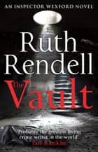 The Vault - (A Wexford Case) ebook by Ruth Rendell