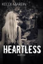 Heartless - The Heartless Series ebook by Kelly Martin