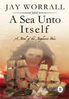 A Sea Unto Itself ebook by Jay Worrall