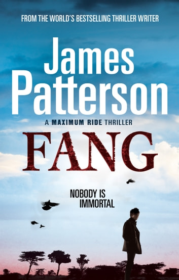 Maximum Ride: Fang - Dystopian Science Fiction ebook by James Patterson