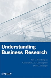 Understanding Business Research ebook by Bart L. Weathington,Christopher J. L. Cunningham,David J. Pittenger